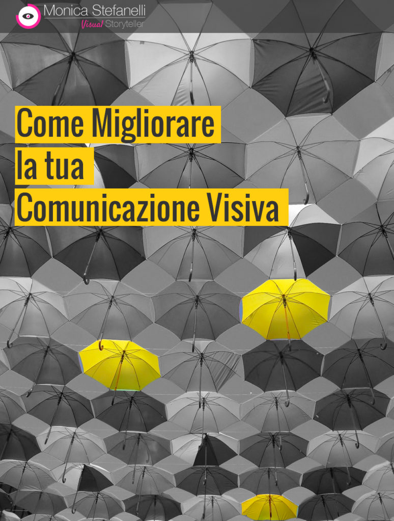 Come migliorare la tua comunicazione visiva